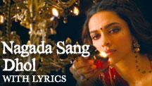 Nagada Sang Dhol - Full Song with Lyrics