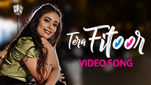 Tera Fitoor - Video Song