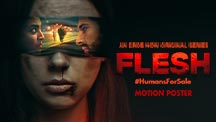 Flesh - Official Motion Poster & First Look