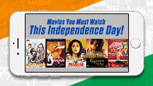 Independence Day Special - Movies You Must Watch This Independence Day