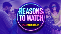 Reasons to Watch - Manmariyaan